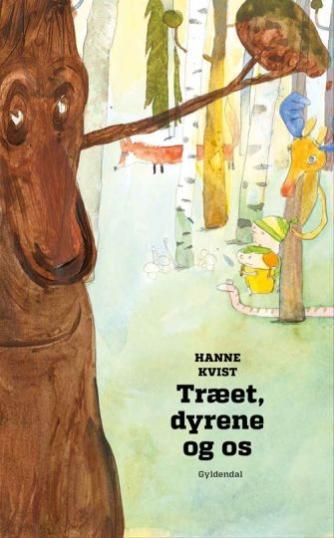 Hanne Kvist: Træet, dyrene og os