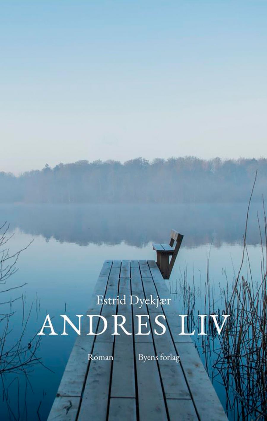 Andres Liv af Estrid Dyekjær